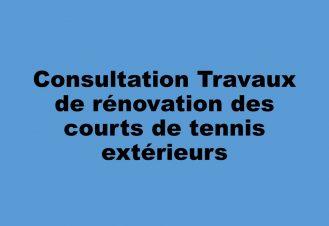 CONSULTATION TRAVAUX DE RÉNOVATION DES COURTS DE TENNIS EXTÉRIEURS